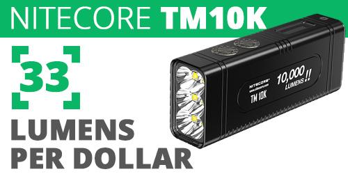 Nitecore TM10K 33 Lumens Per Dollar
